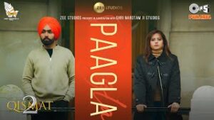 Read more about the article Paagla Lyrics| Qismat 2